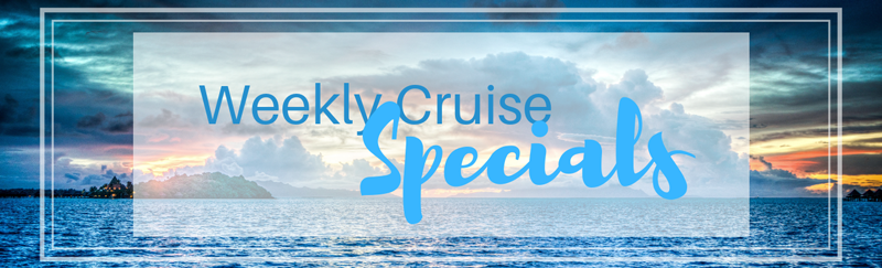 Weekly Cruise Specials